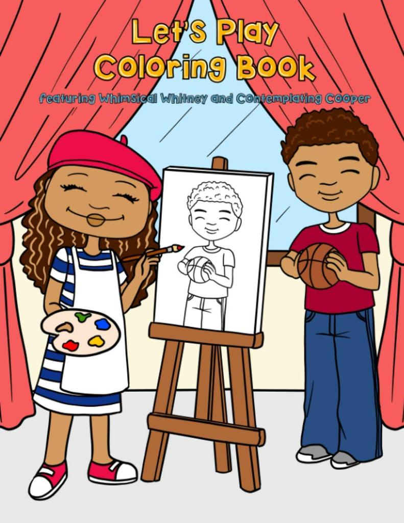 Featured book: Let's Play! Coloring Book: Over 50 Coloring Pages Featuring Whimsical Whitney and Contemplating Cooper as They Put Down Their Computer Devices to Play ... Activities (Mosaic Mix Learning Series)